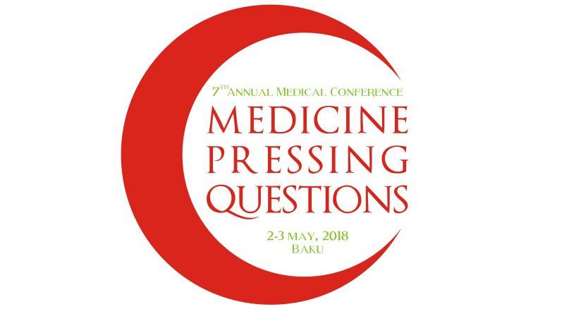 Седьмая ежегодная международная научно-практическая конференция «Актуальные вопросы медицины» в Баку